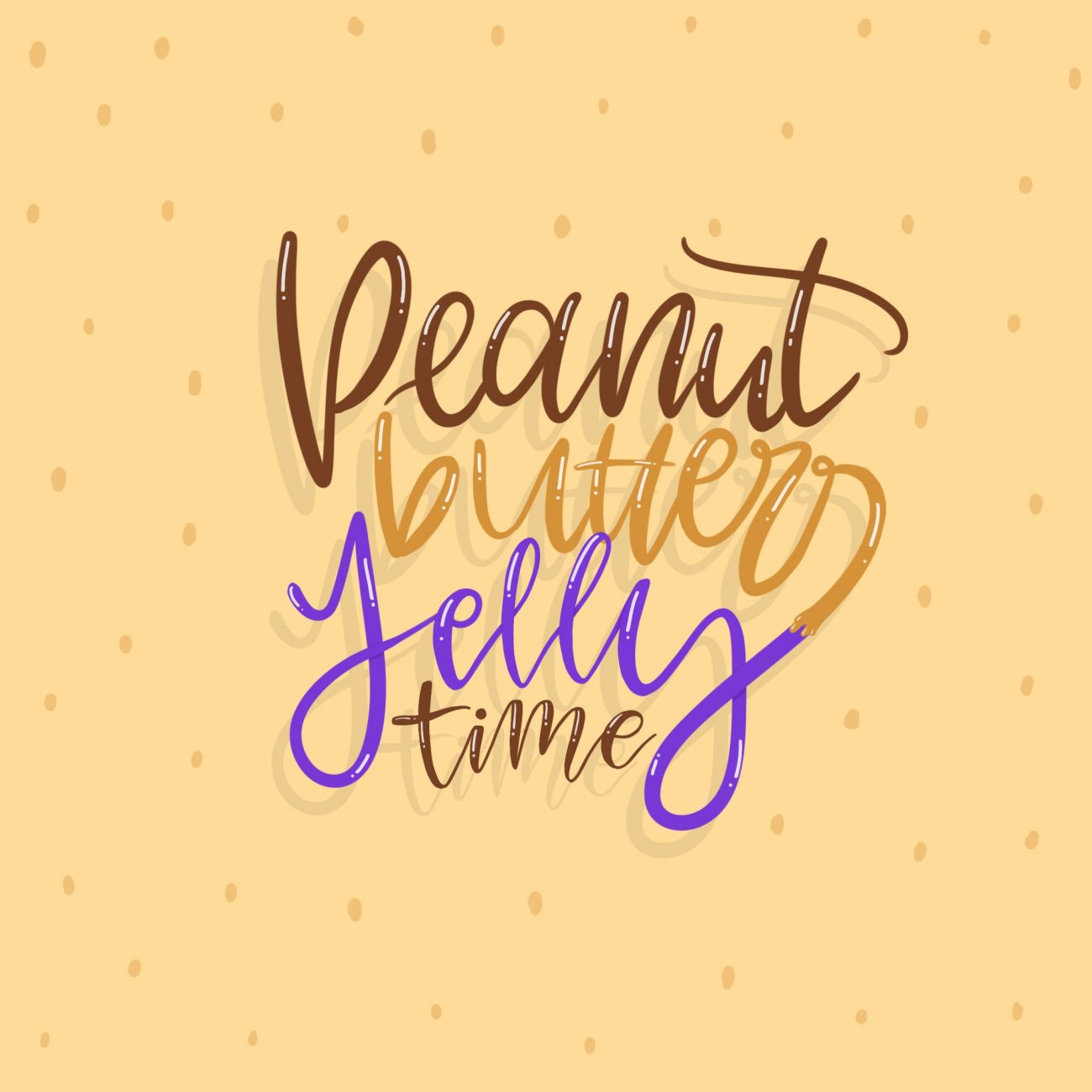 Lettering - Peanut Butter Jelly Time