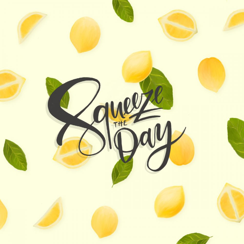 Squeeze the Day Lettering Zitronen